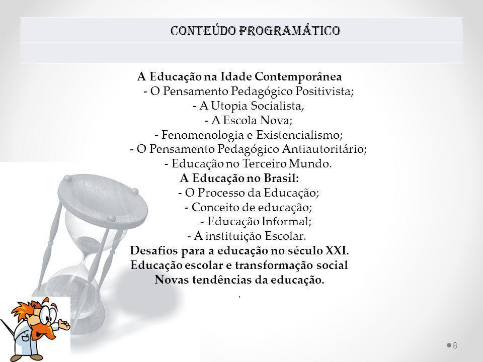 REFERÊNCIAS BIBLIOGRAFIA BÁSICA: ARANHA, Maria Lúcia de Arruda.