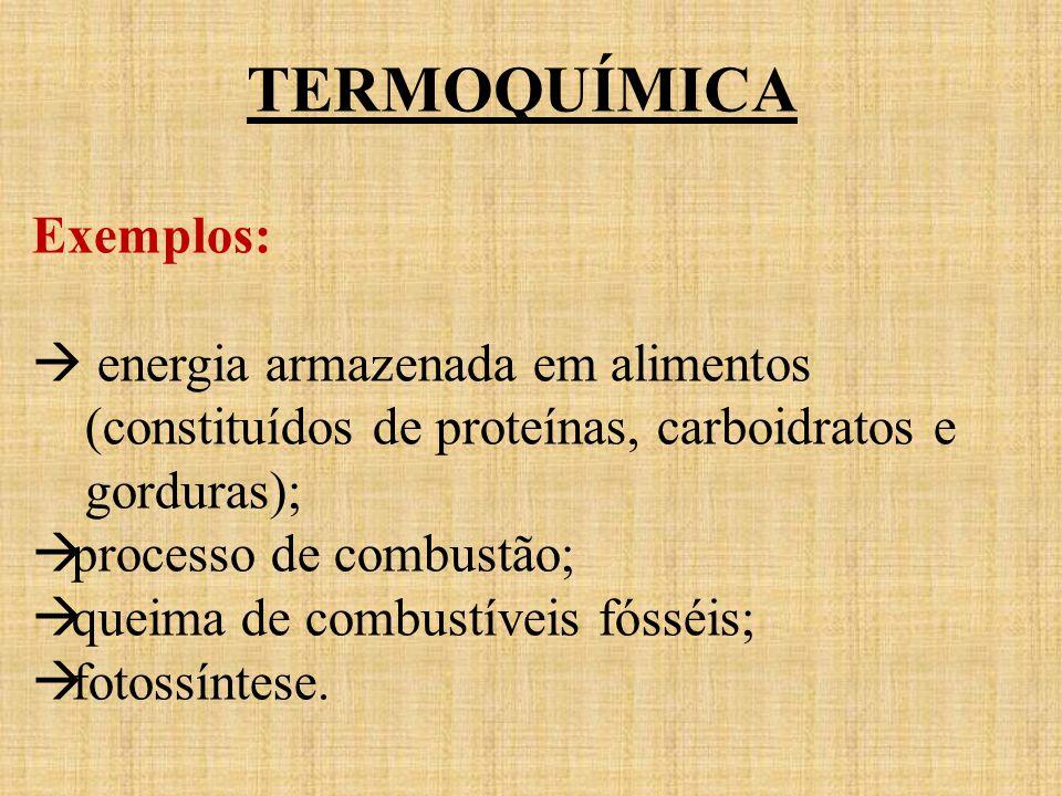 TERMOQUÍMICA As transformações termoquímicas podem ser: Transformações endotérmicas: absorvem energia.