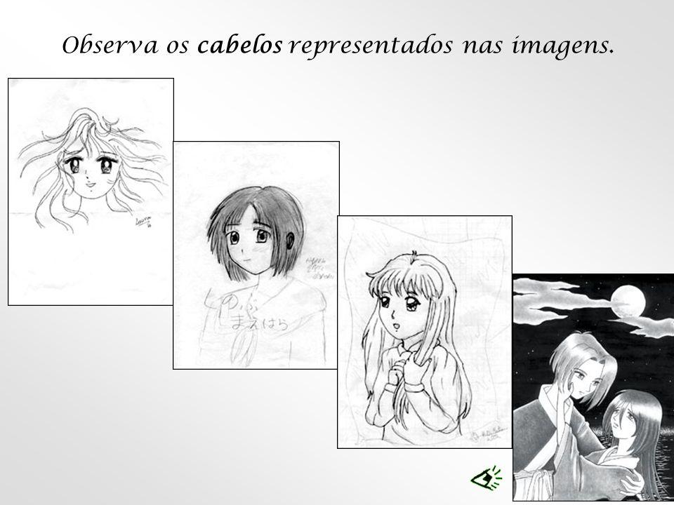 Observa os cabelos representados nas imagens.