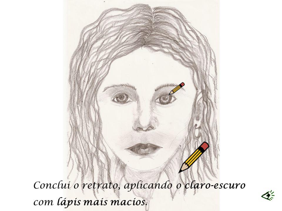 Conclui o retrato, aplicando o claro-escuro com lápis mais macios.