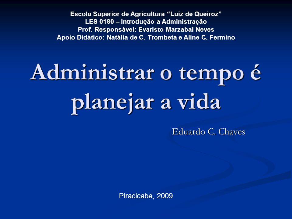 Administrar o tempo é planejar a vida Eduardo C.