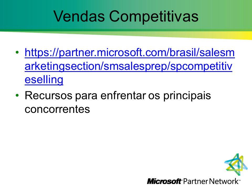 Vendas Competitivas https://partner.microsoft.com/brasil/salesm arketingsection/smsalesprep/spcompetitiv esellinghttps://partner.microsoft.com/brasil/