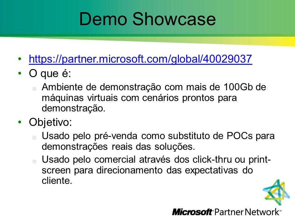 Demo Showcase https://partner.microsoft.com/global/40029037 O que é: o Ambiente de demonstração com mais de 100Gb de máquinas virtuais com cenários pr