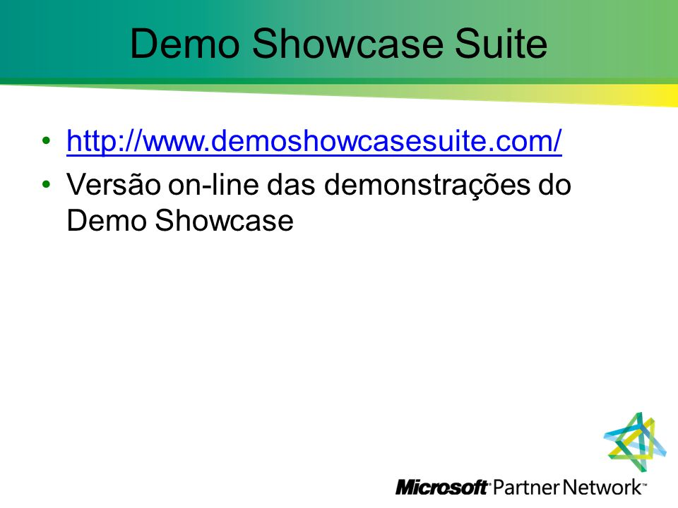 Demo Showcase Suite http://www.demoshowcasesuite.com/ Versão on-line das demonstrações do Demo Showcase