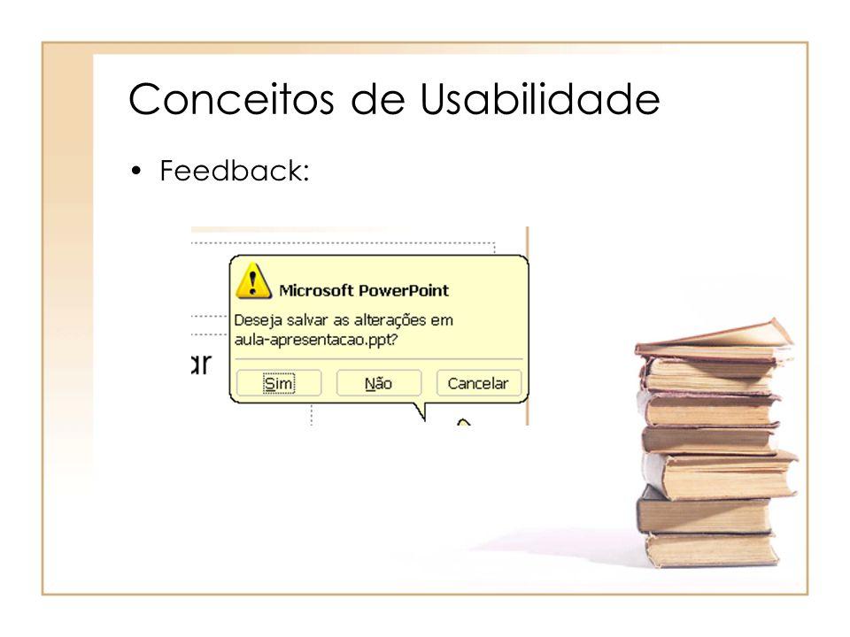 Conceitos de Usabilidade Feedback: