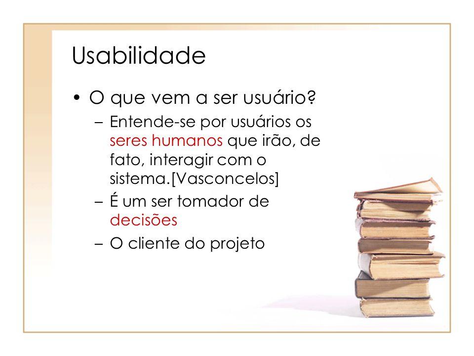 Usabilidade O que vem a ser usuário.
