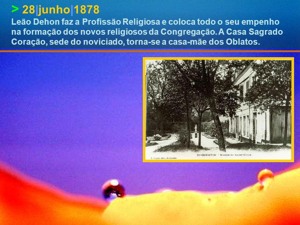 > 28|junho|1878 Leão Dehon faz a Profissão Religiosa e coloca todo o seu empenho na formação dos novos religiosos da Congregação.