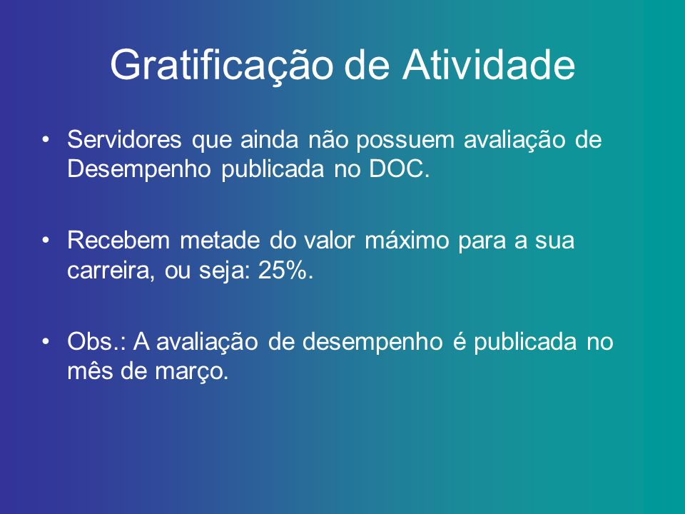Gratificação de Atividade Servidores que ainda não possuem avaliação de Desempenho publicada no DOC.