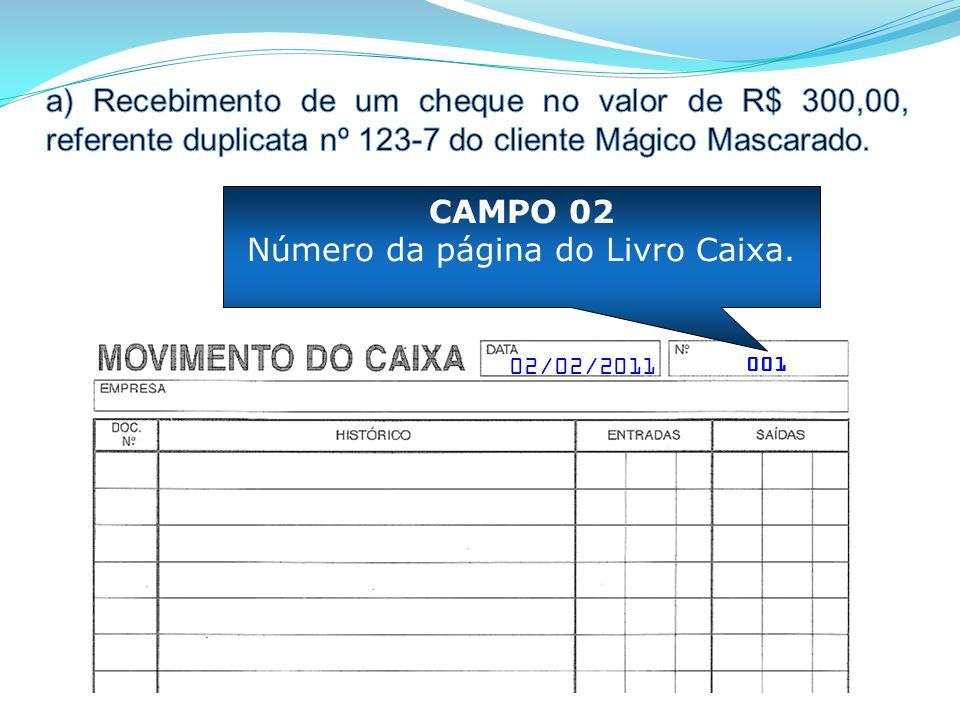 001 CAMPO 02 Número da página do Livro Caixa. 02/02/2011