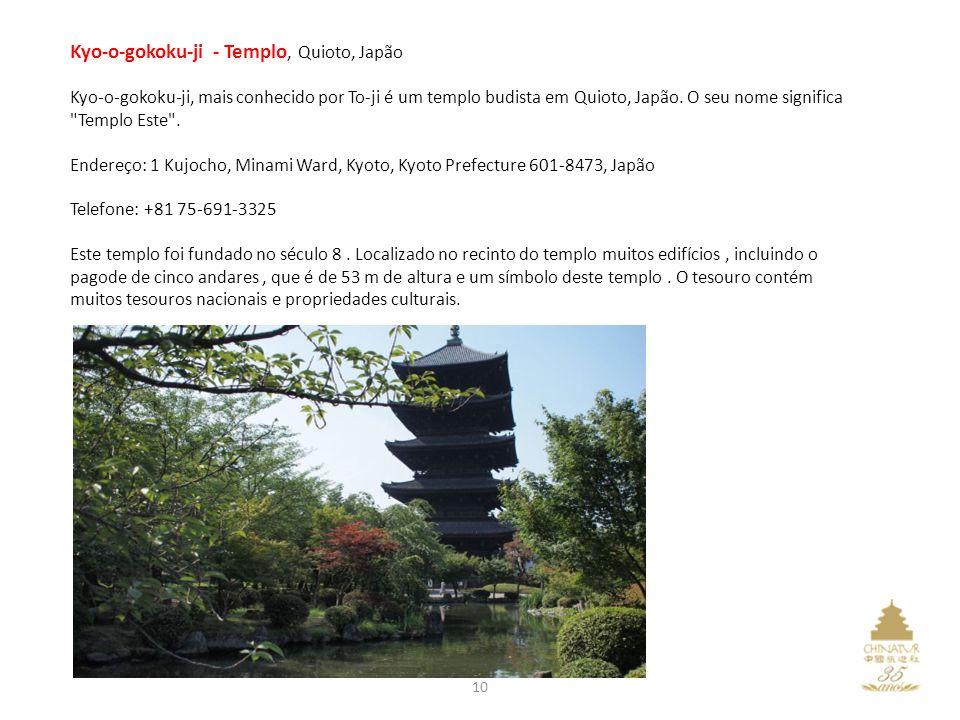 10 Kyo-o-gokoku-ji - Templo, Quioto, Japão Kyo-o-gokoku-ji, mais conhecido por To-ji é um templo budista em Quioto, Japão.