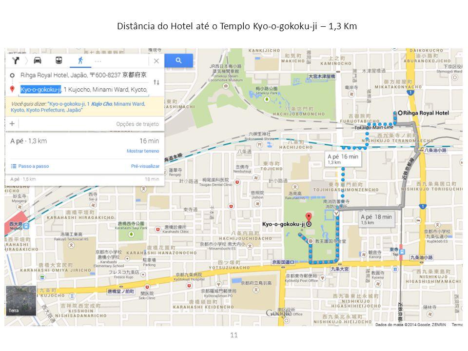 11 Distância do Hotel até o Templo Kyo-o-gokoku-ji – 1,3 Km