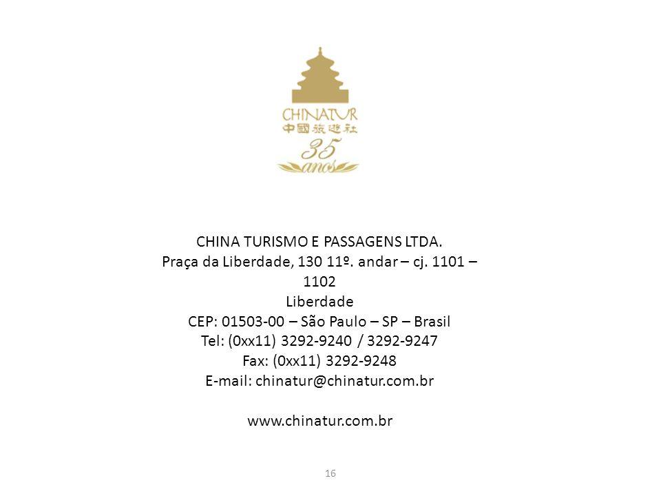 16 CHINA TURISMO E PASSAGENS LTDA. Praça da Liberdade, 130 11º.