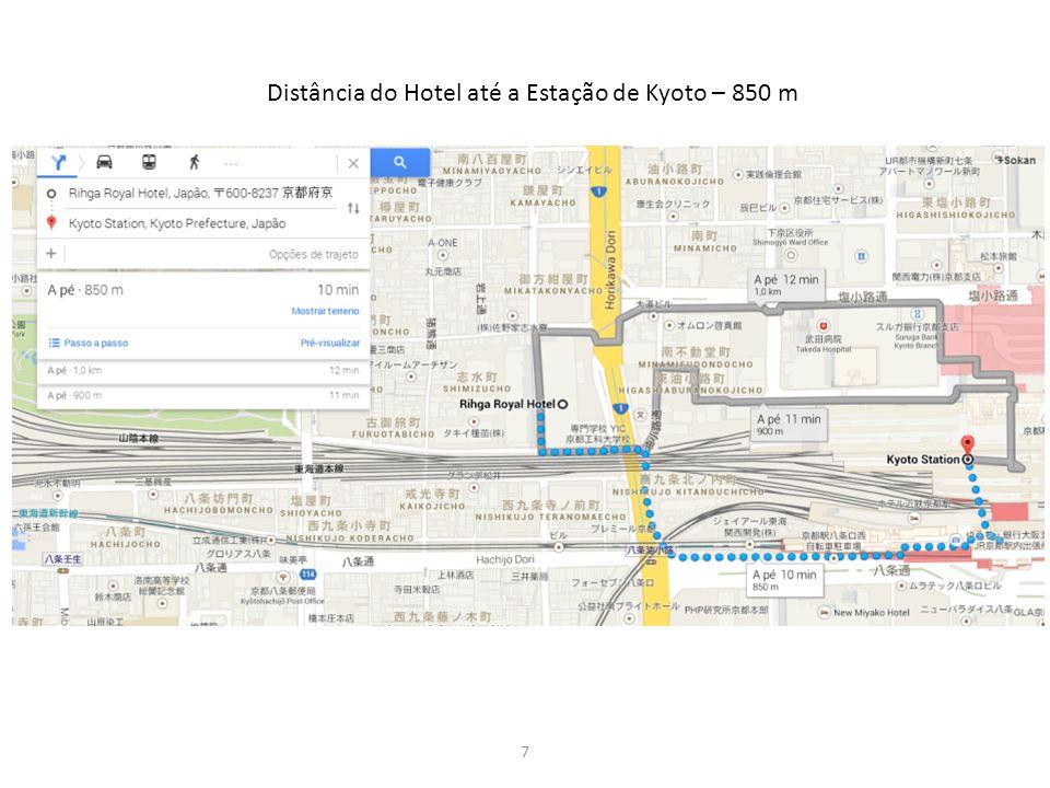 7 Distância do Hotel até a Estação de Kyoto – 850 m