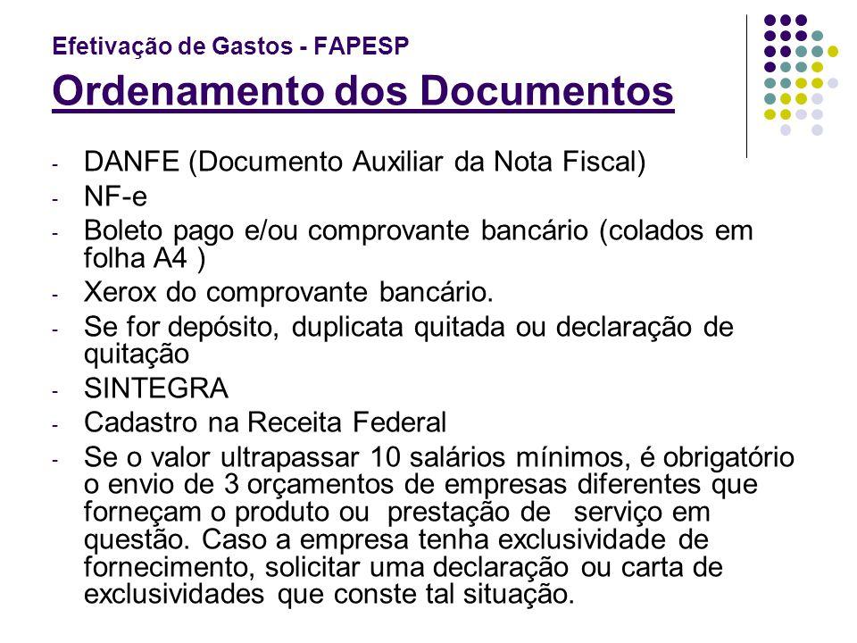 Efetivação de Gastos - FAPESP Ordenamento dos Documentos - DANFE (Documento Auxiliar da Nota Fiscal) - NF-e - Boleto pago e/ou comprovante bancário (c