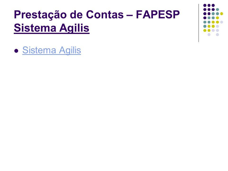 Prestação de Contas – FAPESP Sistema Agilis Sistema Agilis