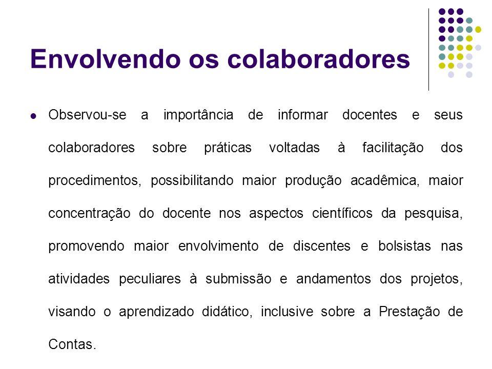 Envolvendo os colaboradores Observou-se a importância de informar docentes e seus colaboradores sobre práticas voltadas à facilitação dos procedimento