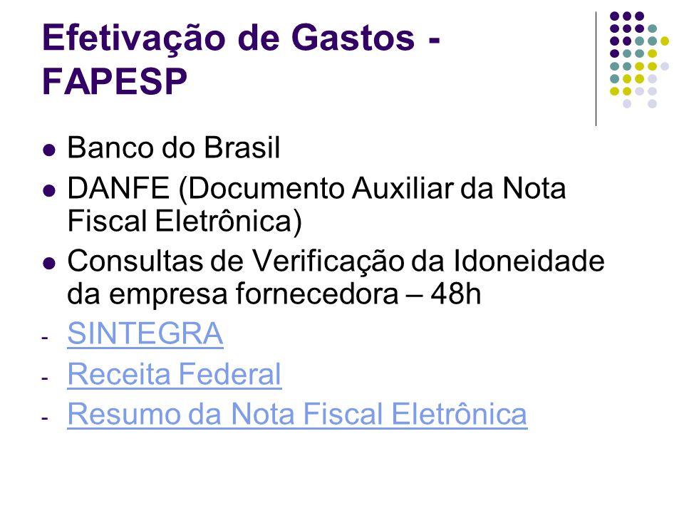 Efetivação de Gastos - FAPESP Banco do Brasil DANFE (Documento Auxiliar da Nota Fiscal Eletrônica) Consultas de Verificação da Idoneidade da empresa f