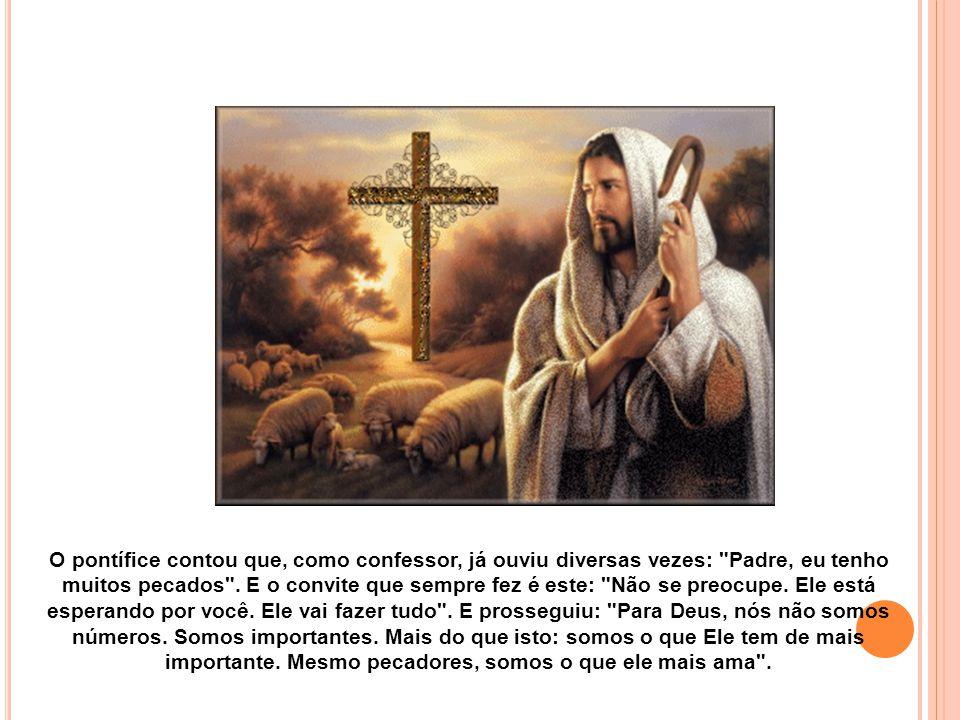 Para o papa Francisco, porém, é decisivo responder à paciência de Jesus com a coragem de voltar para Ele, sem medo