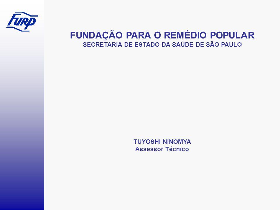FUNDAÇÃO PARA O REMÉDIO POPULAR SECRETARIA DE ESTADO DA SAÚDE DE SÃO PAULO TUYOSHI NINOMYA Assessor Técnico