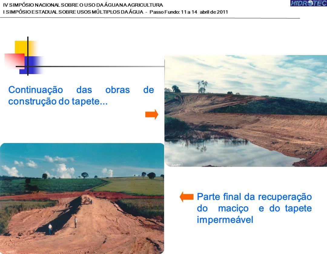 Continuação das obras de construção do tapete... Parte final da recuperação do maciço e do tapete impermeável IV SIMPÓSIO NACIONAL SOBRE O USO DA ÁGUA