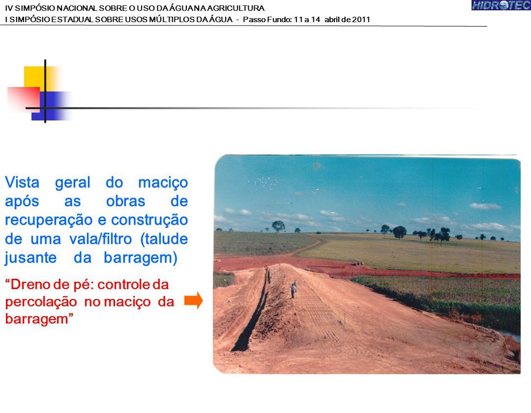 Vista geral do maciço após as obras de recuperação e construção de uma vala/filtro (talude jusante da barragem) Dreno de pé: controle da percolação no maciço da barragem IV SIMPÓSIO NACIONAL SOBRE O USO DA ÁGUA NA AGRICULTURA I SIMPÓSIO ESTADUAL SOBRE USOS MÚLTIPLOS DA ÁGUA - Passo Fundo: 11 a 14 abril de 2011