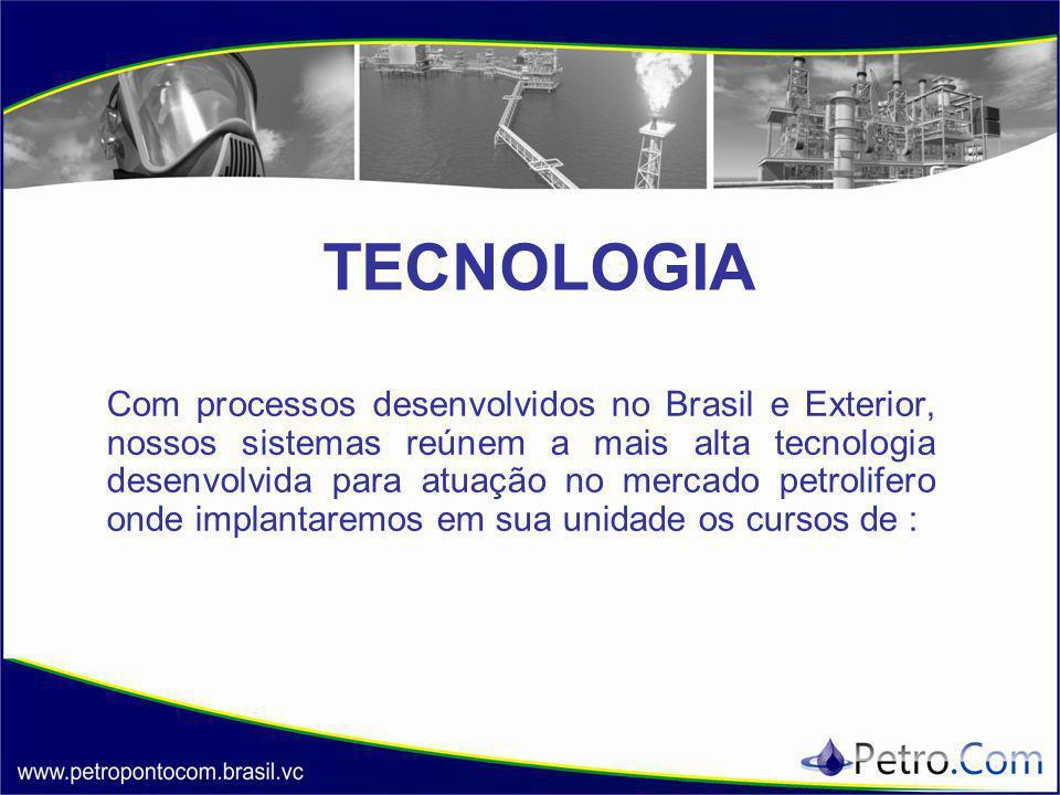 TECNOLOGIA Com processos desenvolvidos no Brasil e Exterior, nossos sistemas reúnem a mais alta tecnologia desenvolvida para atuação no mercado petrol