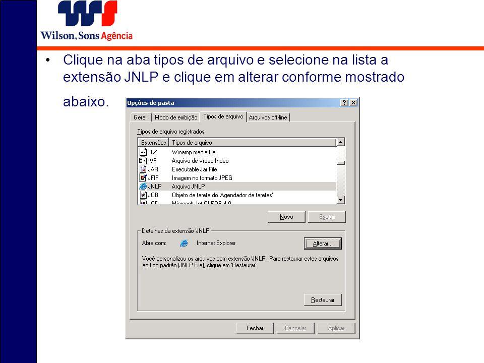 Clique na aba tipos de arquivo e selecione na lista a extensão JNLP e clique em alterar conforme mostrado abaixo.