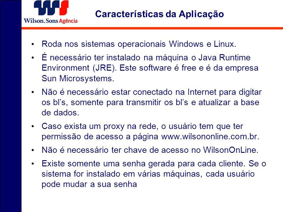 Roda nos sistemas operacionais Windows e Linux.