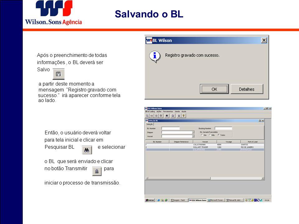 Após o preenchimento de todas informações, o BL deverá ser Salvo a partir deste momento a mensagem Registro gravado com sucesso.