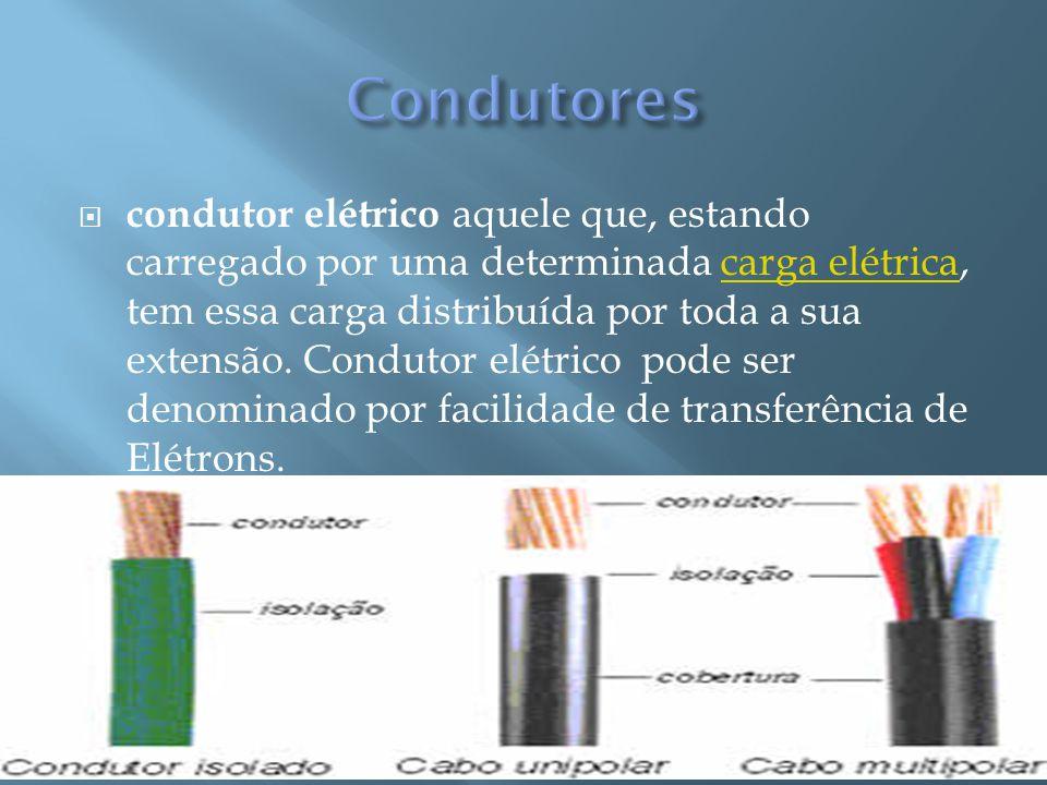 condutor elétrico aquele que, estando carregado por uma determinada carga elétrica, tem essa carga distribuída por toda a sua extensão. Condutor elétr