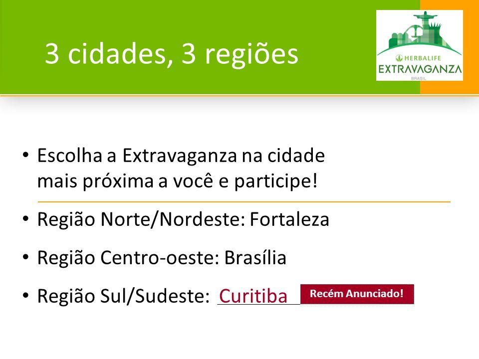 3 cidades, 3 regiões Escolha a Extravaganza na cidade mais próxima a você e participe! Região Norte/Nordeste: Fortaleza Região Centro-oeste: Brasília