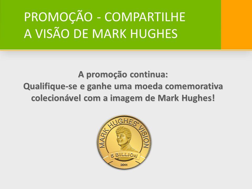 PROMOÇÃO - COMPARTILHE A VISÃO DE MARK HUGHES A promoção continua: Qualifique-se e ganhe uma moeda comemorativa colecionável com a imagem de Mark Hugh