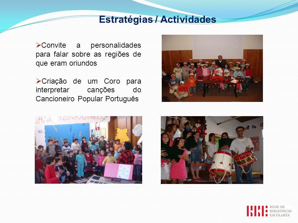 Convite a personalidades para falar sobre as regiões de que eram oriundos Criação de um Coro para interpretar canções do Cancioneiro Popular Português