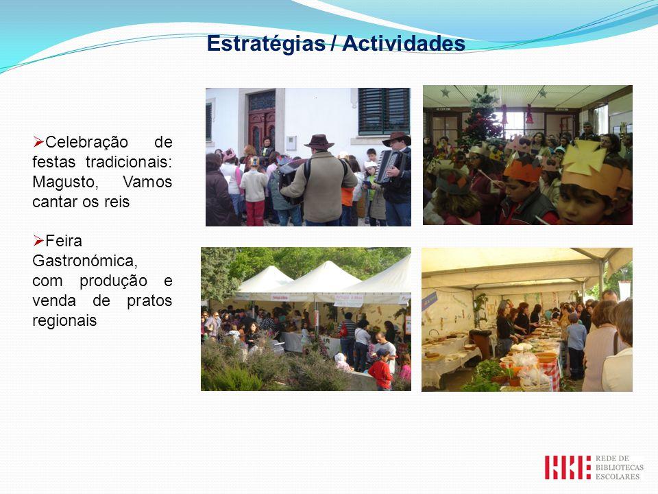 Celebração de festas tradicionais: Magusto, Vamos cantar os reis Feira Gastronómica, com produção e venda de pratos regionais