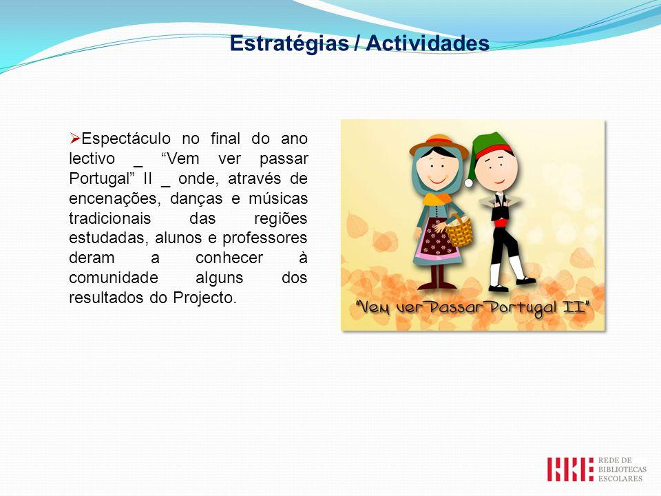 Espectáculo no final do ano lectivo _ Vem ver passar Portugal II _ onde, através de encenações, danças e músicas tradicionais das regiões estudadas, a