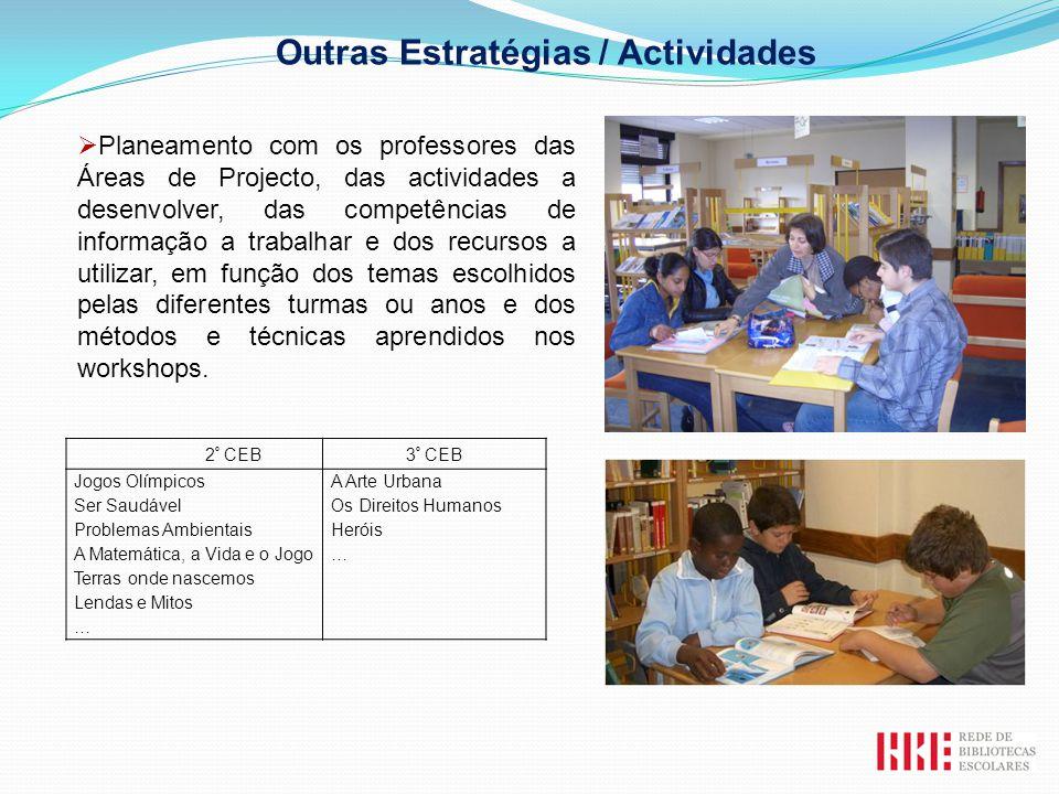 Planeamento com os professores das Áreas de Projecto, das actividades a desenvolver, das competências de informação a trabalhar e dos recursos a utili