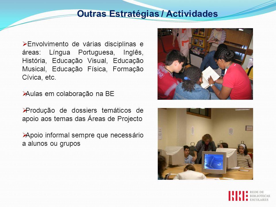Envolvimento de várias disciplinas e áreas: Língua Portuguesa, Inglês, História, Educação Visual, Educação Musical, Educação Física, Formação Cívica,