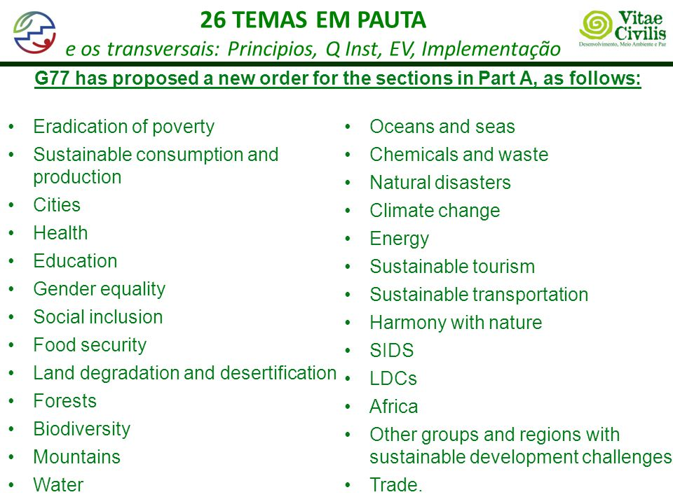 26 TEMAS EM PAUTA e os transversais: Principios, Q Inst, EV, Implementação Eradication of poverty Sustainable consumption and production Cities Health