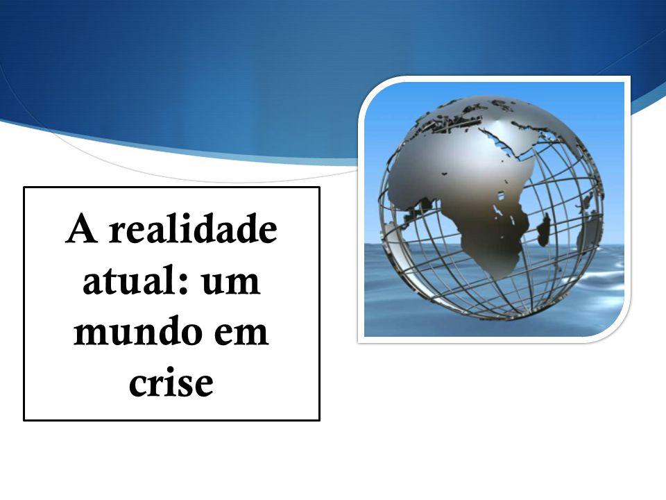 A realidade atual: um mundo em crise