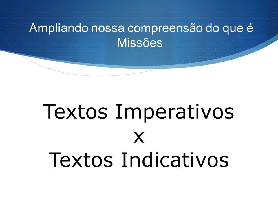 Ampliando nossa compreensão do que é Missões Textos Imperativos x Textos Indicativos