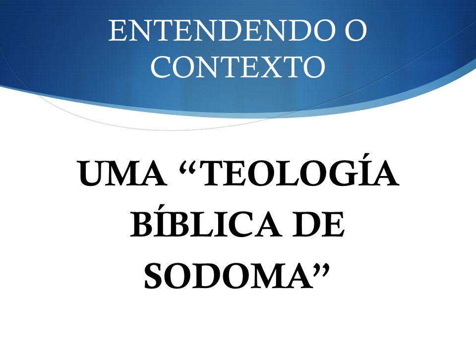 ENTENDENDO O CONTEXTO UMA TEOLOGÍA BÍBLICA DE SODOMA