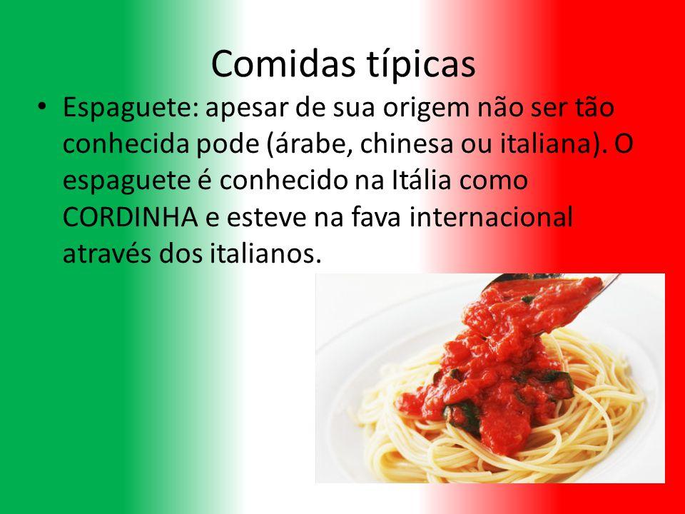 Comidas típicas Espaguete: apesar de sua origem não ser tão conhecida pode (árabe, chinesa ou italiana). O espaguete é conhecido na Itália como CORDIN