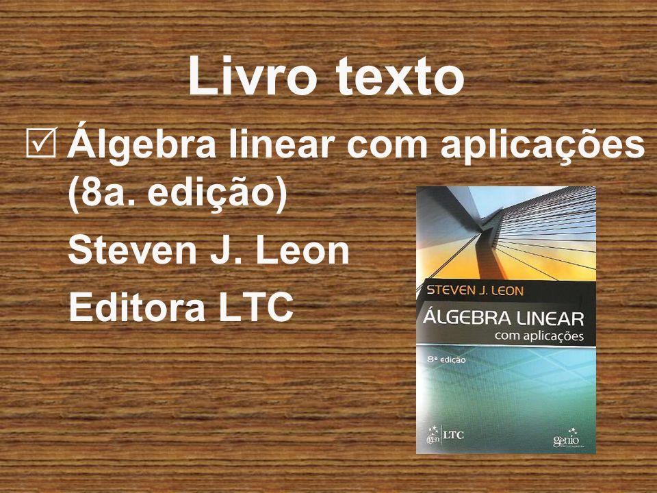 Livro texto Álgebra linear com aplicações (8a. edição) Steven J. Leon Editora LTC