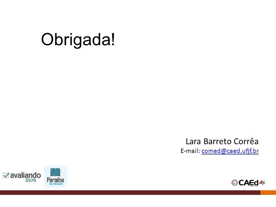 Lara Barreto Corrêa E-mail: comed@caed.ufjf.br Obrigada!