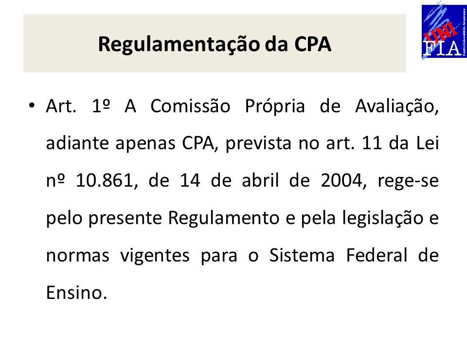 Art. 1º A Comissão Própria de Avaliação, adiante apenas CPA, prevista no art.