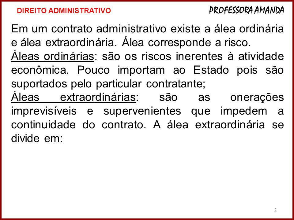 2 Em um contrato administrativo existe a álea ordinária e álea extraordinária.