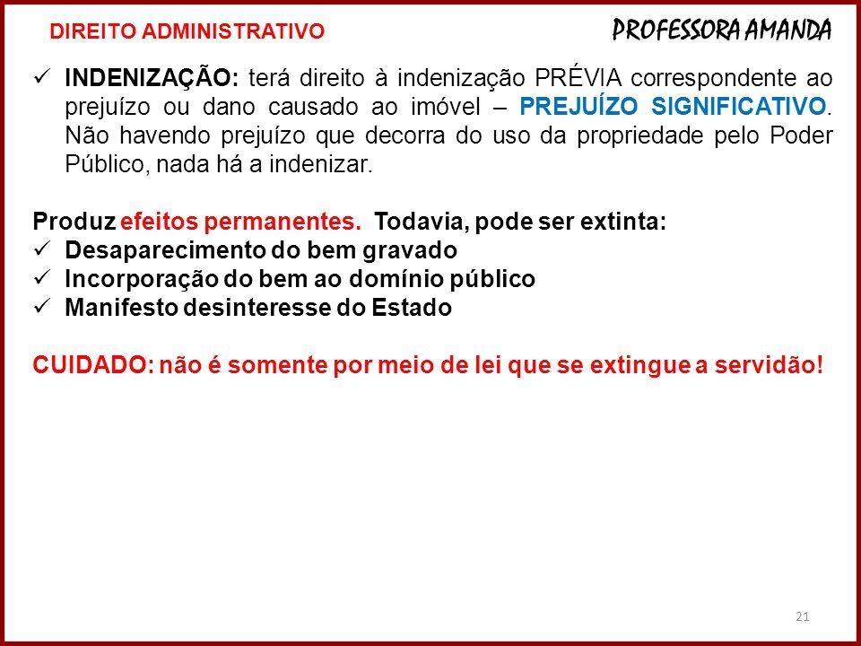 21 INDENIZAÇÃO: terá direito à indenização PRÉVIA correspondente ao prejuízo ou dano causado ao imóvel – PREJUÍZO SIGNIFICATIVO.
