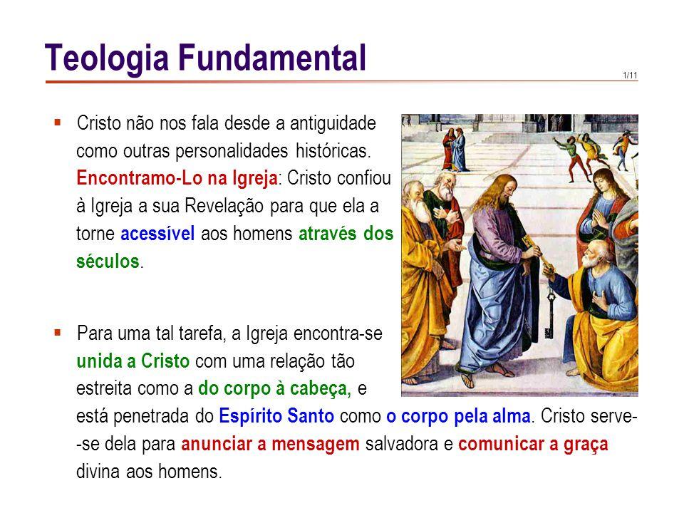 1/11 Cristo não nos fala desde a antiguidade como outras personalidades históricas. Encontramo-Lo na Igreja : Cristo confiou à Igreja a sua Revelação
