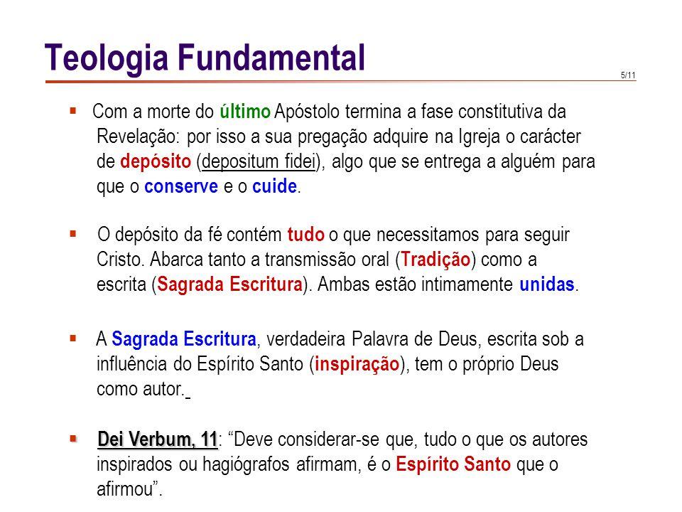 6/11 A Tradição é mais ampla que a Escritura e tem prioridade temporal em relação ao NT.