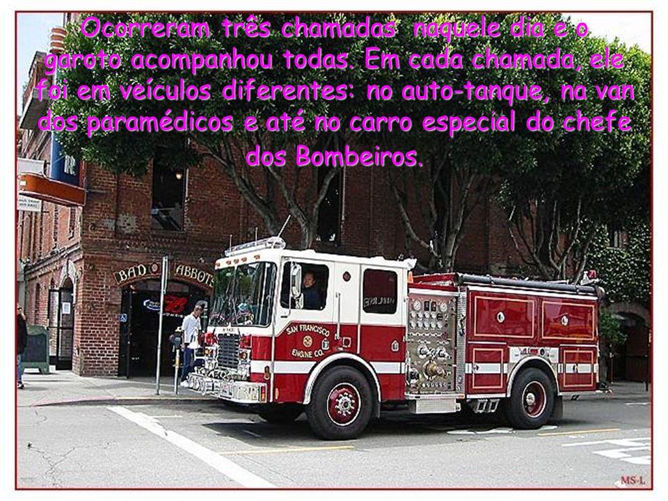 Na semana seguinte, o bombeiro-chefe pegou o garoto, vestiu-lhe o uniforme de Bombeiro e escoltou-o do leito do hospital ao caminhão de bombeiros até
